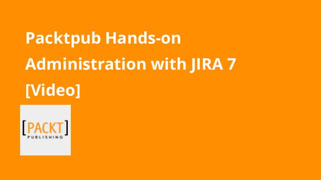 packtpub-hands-on-administration-with-jira-7-video